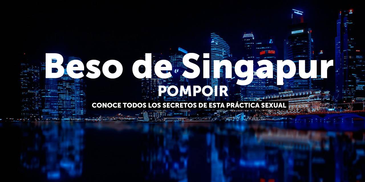 El beso de Singapur - Pompoir
